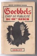 René Hombourger, Goebbels, Chef De Publicité Du IIIème Reich, Sorlot,1939,316 Pages Nazisme, - 1901-1940