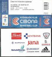 "BASKETBALL TICKETS KK""CIBONA"" - BC""SPARTAK"" ST.PETERSBURG FROM 07.11.2012. - Zonder Classificatie"