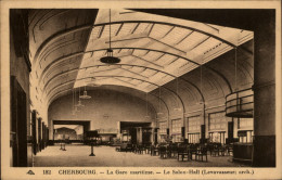 50 - CHERBOURG - HALL - GARE MARITIME - Cherbourg