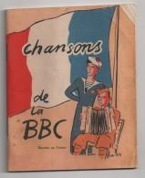 Chansons De La BBC - Paroles Et Musiques. Période 1940 - 1945 47 Pages - 45 Chansons Parodiées. - Documents Historiques