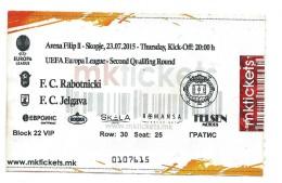 Ticket Football Mach Rabotnicki ( Macedonia ) - Jelgava ( Latvia ),UEFA Europa League 2015 - Biglietti D'ingresso