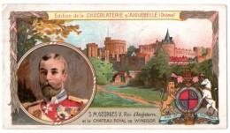 Chocolat Aiguebelle. Série Rois Et Souverains : Georges V, Roi D'Angleterre Et Le Château Royal De Windsor. - Aiguebelle