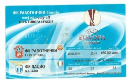 Tickets - Vouchers,Ticket For Football Match Fk Rabotnicki - Lazio ( Italy ),Soccer,UEFA EUROPA LIGA 2011 - Tickets D'entrée