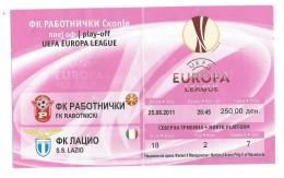 Tickets - Vouchers,Ticket For Football Match Fk Rabotnicki - Lazio ( Italy ),Soccer,UEFA EUROPA LIGA 2011 - Match Tickets