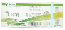 Ticket Football Match FK Vardar - FC Bate Borisov,UEFA CHAMPIONS LEAGUE 2012 - Biglietti D'ingresso