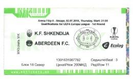 Tickets - Vouchers,Ticket For Football Match FC Shkendija ( Macedonia ) Vs FC Aberdeen ( Scotland ),soccer.2015 - Biglietti D'ingresso