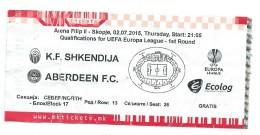 Tickets - Vouchers,Ticket For Football Match FC Shkendija ( Macedonia ) Vs FC Aberdeen ( Scotland ),soccer.2015 - Tickets D'entrée