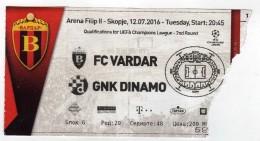 Ticket Football Match FK Vardar - FC Dinamo Zagreb.Croatia,UEFA CHAMPIONS LEAGUE 2016 - Tickets D'entrée