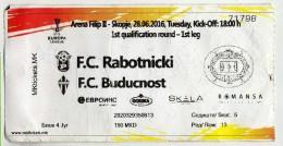 Tickets - Vouchers,Ticket For Football Match Fk Rabotnicki - Buducnost ( Montenegro ),Soccer,UEFA EUROPA LIGA 2016 - Biglietti D'ingresso