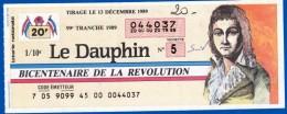 1 TICKET LOTERIE NATIONALE PÉRIMÉ BICENTENAIRE DE LA RÉVOLUTION SANS SA SOUCHE 13 DÉCEMBRE 1989 LE DAUPHIN - Lottery Tickets