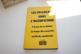 Les Français Sous L'occupation - Histoire Pour Tous - Books