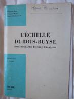 L'ECHELLE DUBOIS-BUYSE D'ORTHOGRAPHE USUELLE FRANCAISE /  FRANCOIS TERS / OCDL / 1970 - 18 Ans Et Plus