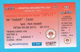 RNK SPLIT : NK ZADAR - 2013. Croatia Premier League ... Football Soccer Match Ticket * Fussball Calcio Foot Billet Foot - Eintrittskarten