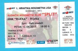 RNK SPLIT : HNK RIJEKA - 2013. Croatia Premier League .. Football Soccer Match Ticket * Fussball Calcio Foot Billet Foot - Eintrittskarten
