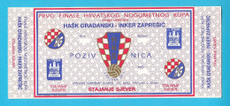 HASK GRADJANSKI (ex Dinamo Zagreb) : INKER Zapresic - 1992. CROATIA FIRST FOOTBALL CUP FINAL * Soccer Match Ticket Foot - Eintrittskarten