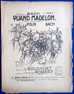 CAF CONC PARTITION PIANO GF CHANT MILITARIA QUAND MADELON POLIN BACH 1914 ILL POUSTHOMIS ORIGINAL TOURLOUROU - 1914-18