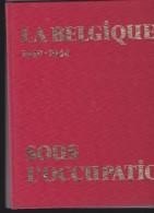 LA BELGIQUE SOUS L'OCCUPATION 40_44 - Livres, BD, Revues
