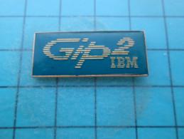 Pin316c Pin´s Pins / THEME INFORMATIQUE : IBM GIP2 Rare    INSCRIPTION AU DOS ,  Voir Photo N°2 -  - Très Bon état (pour - Informatica