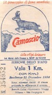 """04812 """"FERROVIE DELLO STATO-BIGLIETTO 354952-VALE 1 KM SCAD. 31/12/1954"""" PUBBL. CAMOSCIO ALPI SVIZZERE. BUONO ORIG. - Railway"""