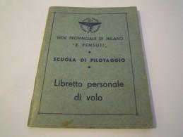 """LIBRETTO PERSONALE DI VOLO """" REALE UNIONE NAZIONALE AERONAUTICA SCUOLA DI PILOTAGGIO - FASCISMO - 1941 E PENSUTI MILANO - 1939-45"""