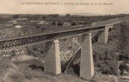 34 CAZOULS-les-BEZIERS  Le Pont Du Chemin De Fder Du Rhonel - France