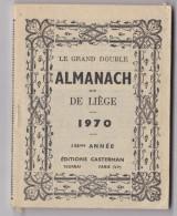 ALMANACH DIT DE LIEGE 1970  LE GRAND DOUBLE - Calendriers