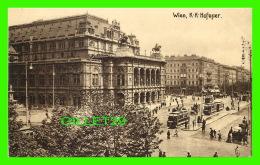 WIEN, AUTRICHE - K. K. HOFOPER - ANIMATED - KUPFERDRUCK-KUNSTLERKARTE, 1909 - - Vienne