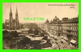 WIEN, AUTRICHE -VIENNE - VOTIVKIRCHE MIT MAXIMILIANPLATZ  - HUPFERDRUCK-KUNSTLERKARTE , 1910 - - Vienne