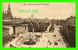 WIEN, AUTRICHE - VIENNE - FRANZENSRING UND PARLAMENT - KUPFERDRUCK-KUNSTLERKARTE, 1910 - - Vienne