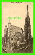 WIEN, AUTRICHE - VIENNE -STEFANSDOM - ANIMATED - KUPFERDRUCK-KUNSTLERKARTE, 1910  - - Églises