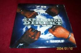 EXPRESSION DIREKT  °  78 + SHOUF  °°  SINGLE  2 TITRES - Rap & Hip Hop