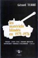 Les Matériels Blindés En 1975-1976 Par Gérard Turbé - Guerre 1939-45