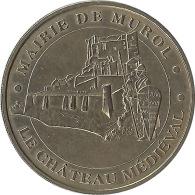 S07A147 - 2007 CHATEAU DE MUROL 1 - Château Médiéval / MONNAIE DE PARIS - Monnaie De Paris