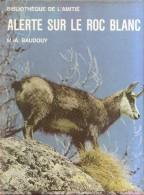 Baudouy-alerte Sur Le Roc Blanc - Libri, Riviste, Fumetti