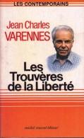 1 LES CONTEMPORAINS JEAN CHARLES VARENNES DE MONLUCON LES TROUVERES DE LA LIBERTE MICHEL VINCENT EDI. STOCK LIBRAIRIE - Otros