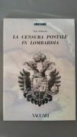La Censura Postale In Lombardia (58 Pages) - Filatelia E Storia Postale