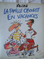 REISER  / LA FAMILLE OBOULOT EN VACANCES / ALBIN MICHEL / 1989 / EO - Reiser