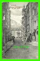 INNSBRUCK, AUTRICHE - HERZOG FRIEDRICHSTRASSE M. GOLD DACHL - ANIMATED - R BERT WARGER - - Innsbruck