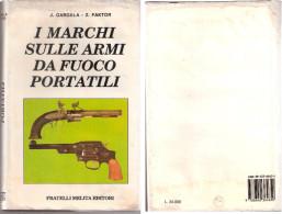 I MARCHI SULLE ARMI DA FUOCO PORTATILI Di J. Gargela - Z. Faktor - Melita Ed. - Libri, Riviste, Fumetti