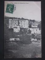 CASTLE - CHATEAU - SCHLOSS - CASTELLO : Chateau De CHALMAZELLES, 1910 - Châteaux