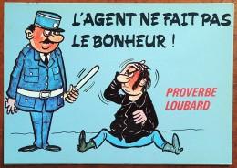 CP - Série Proverbe - Proverbe Loubard - 874/3 - L´agent Ne Fait Pas Le Bonheur - Humor