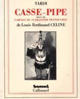 TARDI.Casse-Pipe Suivi Du Carnet Du Cuirassier DESTOUCHES De LOUIS-FERDINAND  CELINE.94 Pages.1989. - Politique
