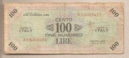 Italia Occupazione Alleati - Banconota Circolata Da 100 Lire - 1943 - [ 3] Military Issues