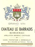 1 Etiquette Ancienne De BERGERAC - CHATEAU LE BARRADIS - GAZINI, PROPRIETAIRE A MONBAZILLAC - Bergerac