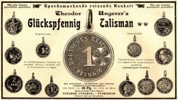 Original-Werbung/ Anzeige 1898 - THEODOR UNGERER'S GLÜCKSPFENNIG - TALISMAN - PFORZHEIM - Ca. 190 X 110 Mm - Werbung