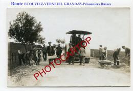 Route ECOUVIEZ-VERNEUIL GRAND-Rouleau Compresseur-Prisonniers Russes-CARTE PHOTO All.-Guerre 14-18-1 WK-France-55- - France