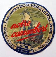 """Rare étiquette De CAMEMBERT  """"NOTRE CAMEMBERT"""" BOSCHER & LE FOLL REIMS Sans Code Fabrique - Variante Police écriture - Cheese"""