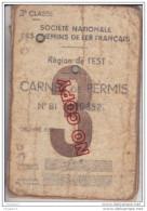 Au Plus Rapide Rare Carnet De Permis SNCF Région De L´Est 1943 1944 3 ème Classe - Ferrovie