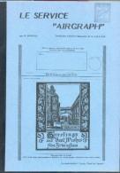 GREAT BRITAIN - R.MARLER , Service AIRGRAPH, Ed. Cercle Paul De Smeth, Sd , 47 Pages - Etat Neuf - PDS22 - Poste Aérienne & Histoire Postale
