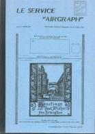 GREAT BRITAIN - R.MARLER , Service AIRGRAPH, Ed. Cercle Paul De Smeth, Sd , 47 Pages - Etat Neuf - PDS23 - Posta Aerea E Storia Aviazione